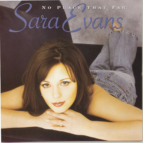Play & Download No Place That Far by Sara Evans | Napster