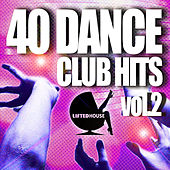 Play & Download 40 Dance Club Hits, Vol. 2 by Various Artists | Napster