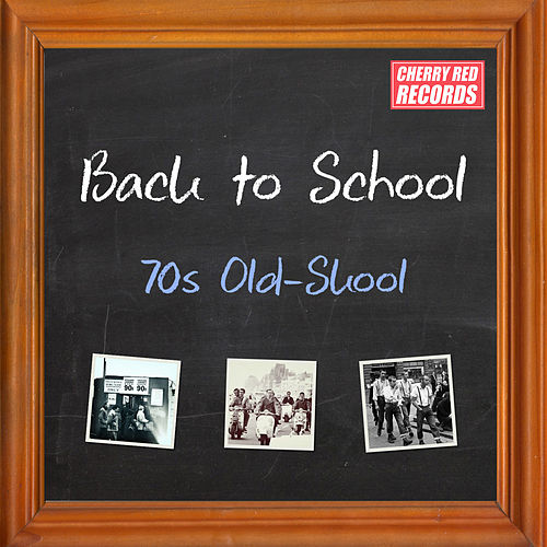 Back to School: 70s Old-Skool by Various Artists