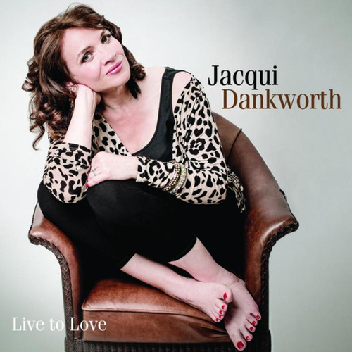 Live to Love by Jacqui Dankworth
