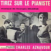 Tirez sur le pianiste (Original Motion Picture Soundtrack) by Georges Delerue