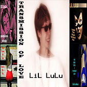 Play & Download Transmission of Love: Best of Strip Club Music by LiL LuLu | Napster