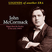 Play & Download Legends of Another Era: John Mccormack; Bigger Than the Beatles in the Early 1900's by John McCormack | Napster