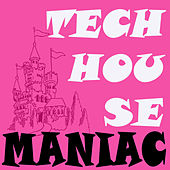 Play & Download Techhouse Maniac (The Best Electro House, Electronic Dance, EDM, Techno, House, Deep House, Techhouse & Progressive Trance) by Various Artists | Napster