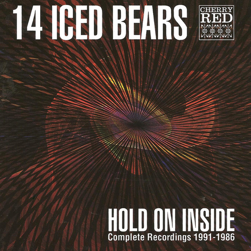 Play & Download Hold on Inside - Complete Recordings 1986 - 1991 by 14 Iced Bears | Napster