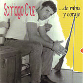 Play & Download ...De Rabia y Coraje by Santiago Cruz | Napster