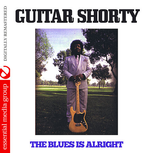 The Blues Is Alright (Digitally Remastered) by Guitar Shorty