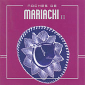 Noches de Mariachi I I by Various Artists