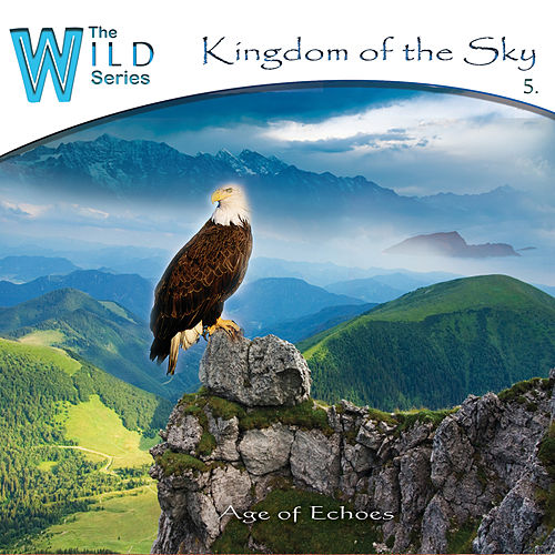 Play & Download Kingdom of the Sky by Age of Echoes | Napster