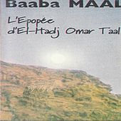 Play & Download L'épopée d'El-Hadj Omar Tall by Baaba Maal | Napster