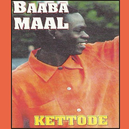 Play & Download Kettode by Baaba Maal | Napster