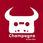Play & Download Champagne by Dan Bull | Napster
