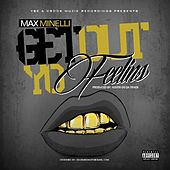 Play & Download Get out Yo Feelins by Max Minelli | Napster