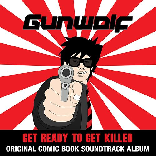 Gunwolf: Get Ready to Get Killed (Original Soundtrack) by Various Artists