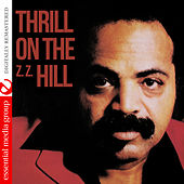 Thrill on The (Z.Z.) Hill [Digitally Remastered] by Z.Z. Hill