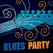 Play & Download Blues Party by Various Artists | Napster