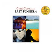Play & Download Lazy Summer 4 by Chris Coco by Various Artists | Napster