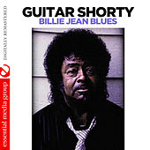 Play & Download Billie Jean Blues (Digitally Remastered) by Guitar Shorty | Napster