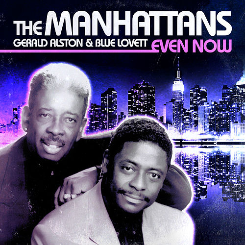 Play & Download Even Now (Digitally Remastered) by The Manhattans | Napster