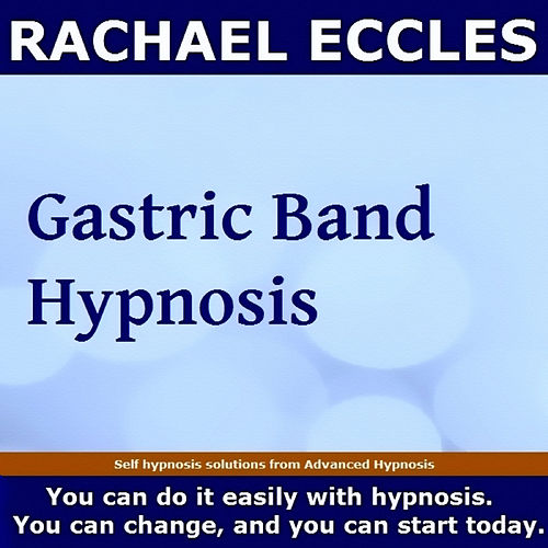 Play & Download Self Hypnosis - Gastric Band Hypnosis by Rachael Eccles | Napster