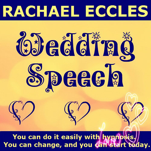 Play & Download Self Hypnosis - Wedding Speech: Beat the Nerves and Give a Great Speech On the Big Day by Rachael Eccles | Napster