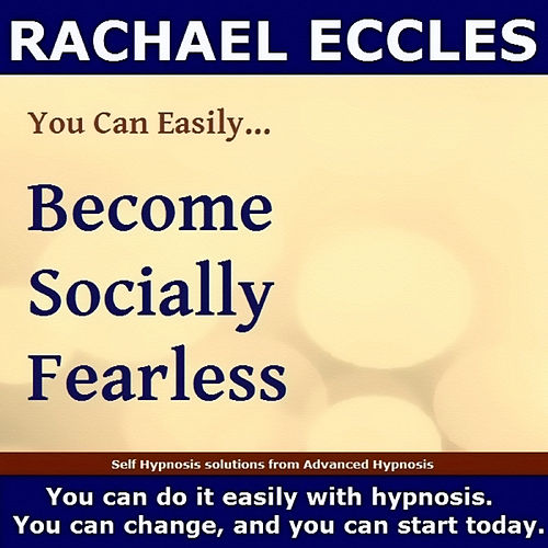 Play & Download Self Hypnosis - You Can Easily Become Socially Fearless by Rachael Eccles | Napster