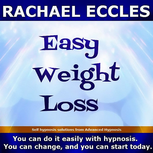 Self Hypnosis - Easy Weight Loss by Rachael Eccles