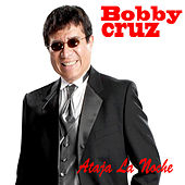 Play & Download Ataja la Noche by Bobby Cruz | Napster