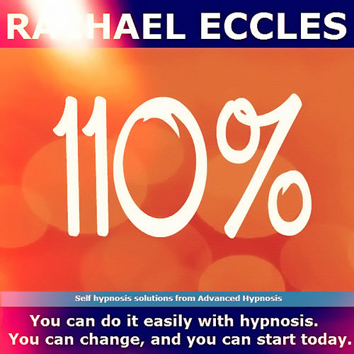 Play & Download Self Hypnosis - 110%: Develop Your Work Ethic and Reap the Rewards by Rachael Eccles | Napster