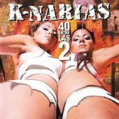 Play & Download 40 entre Las 2 by K-Narias | Napster