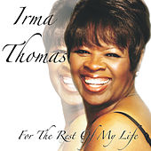 For the Rest of My Life von Irma Thomas