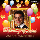 Birthday Special - Akshay Kumar Hits by Various Artists
