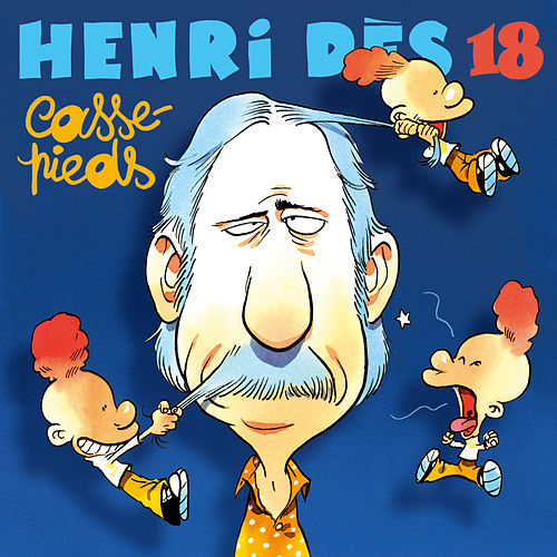 Play & Download Casse-pieds by Henri Dès | Napster