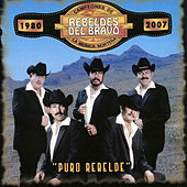 Play & Download Puro Rebelde by Los Rebeldes del Bravo | Napster