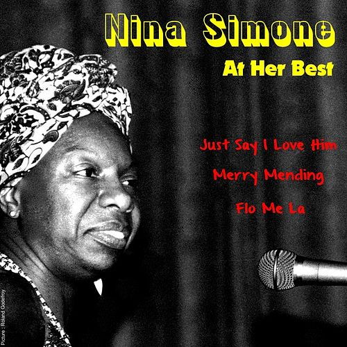 Play & Download Nina Simone, at Her Best by Nina Simone | Napster
