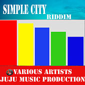 Simple City Riddim by Various Artists