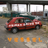 Play & Download Friday Drive by Vessel | Napster