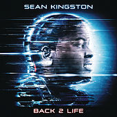 Play & Download Back 2 Life by Sean Kingston | Napster