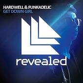 Play & Download Get Down Girl by Hardwell | Napster