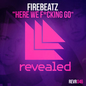 Here We F*cking Go by Firebeatz