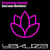 Dust.wav (Remixes) by Perpetuous Dreamer