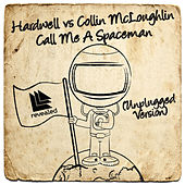 Play & Download Call Me A Spaceman (Unplugged Version) by Hardwell | Napster