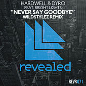 Play & Download Never Say Goodbye (Wildstylez Remix) by Hardwell | Napster