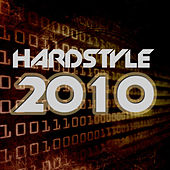 Hardstyle 2010 ! by Various Artists