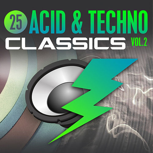Play & Download 25 Acid & Techno Classics Vol. 2 by Various Artists | Napster