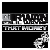 That Money by DJ Irwan