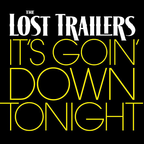 Play & Download It's Goin' Down Tonight by The Lost Trailers | Napster