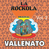 Play & Download La Rockola Vallenato, Vol. 2 by Various Artists | Napster