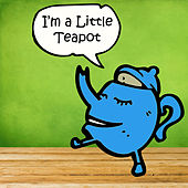 Play & Download I'm a Little Teapot: 30 Kids Dance Songs for Tumbling Toddlers by Tumble Tots | Napster