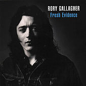 Play & Download Fresh Evidence by Rory Gallagher | Napster